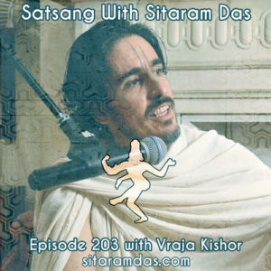 Episode 204 – Satsang With Vraja Kishor